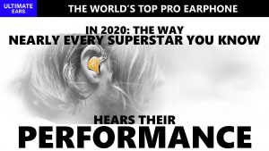 Slide showing that nearly every popular music superstar here's their performance through Ultimate Ears earphones
